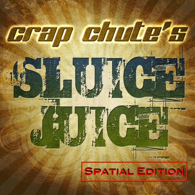 Crap Chute's Sluice Juice Spatial Edition CD cover by Ro Karen