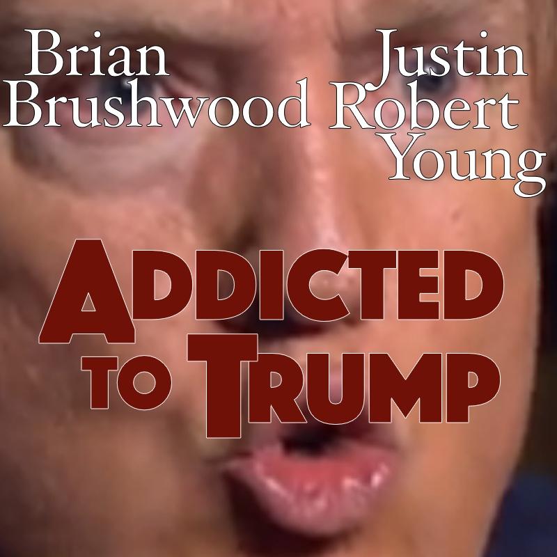 Addicted to Trump jpb